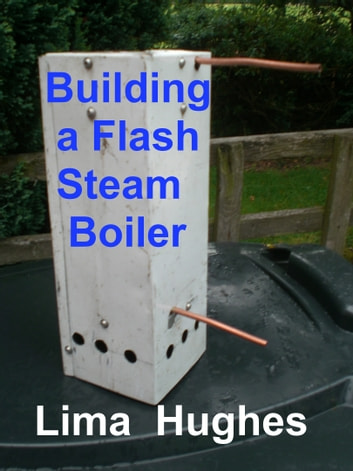 Building a Flash Steam Boiler ebook by Lima Hughes
