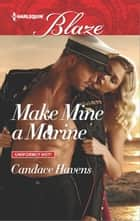 Make Mine a Marine ebook by Candace Havens