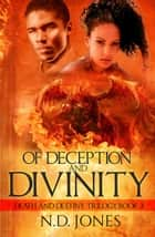 Of Deception and Divinity - Death and Destiny Trilogy, #3 ebook by N.D. Jones
