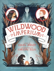 Wildwood Imperium ebook by Colin Meloy
