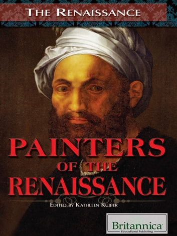 Painters of the Renaissance ebook by Britannica Educational Publishing