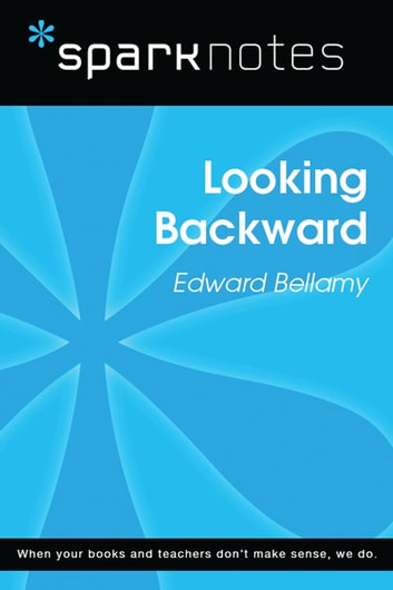 Looking Backward (SparkNotes Literature Guide) ebook by SparkNotes