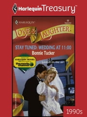 Stay Tuned: Wedding at 11:00 ebook by Bonnie Tucker