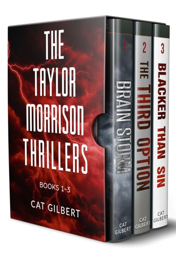 The Taylor Morrison Thrillers: Books 1-3 - A Taylor Morrison Thriller ebook by Cat Gilbert
