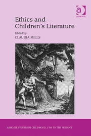 Ethics and Children's Literature ebook by Dr Claudia Mills,Professor Claudia Nelson