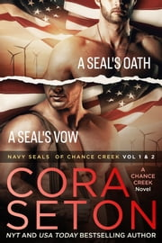 Navy SEALs of Chance Creek Vol 1 & 2 ebook by Cora Seton