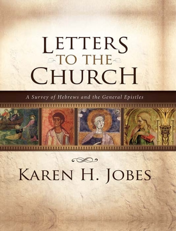 Letters to the Church - A Survey of Hebrews and the General Epistles eBook by Karen H. Jobes