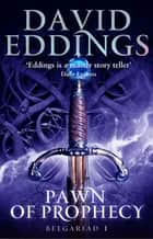 Pawn Of Prophecy - Book One Of The Belgariad ebook by David Eddings