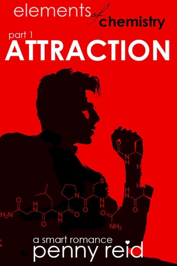 Attraction - Elements of Chemistry ebook by Penny Reid
