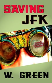 Saving JFK ebook by W Green