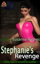 Stephanie's Revenge ebook by Susanna Hughes