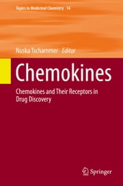 Chemokines - Chemokines and Their Receptors in Drug Discovery ebook by Nuska Tschammer