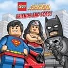 Friends and Foes! (LEGO DC Super Heroes) ebook by Trey King, Sean Wang