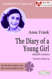 The Diary of a Young Girl (ESL/EFL Version) ebook by Qiliang Feng