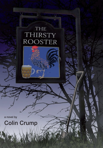 The Thirsty Rooster ebook by Colin Crump