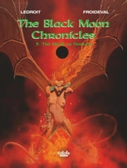 Black Moon Chronicles - Volume 3 - The Mark of Demons ebook by François Froideval, Olivier Ledroit