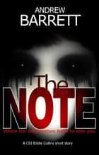 The Note - CSI Eddie Collins ebook by Andrew Barrett