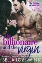 The Billionaire and the Virgin - Seduction and Sin, #1 ebook by Bella Love-Wins