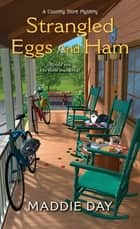 Strangled Eggs and Ham eBook by Maddie Day