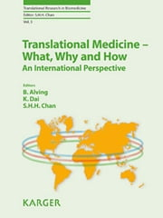 Translational Medicine - What, Why and How: An International Perspective ebook by Alving, B.