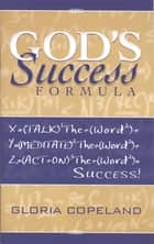God's Success Formula ebook by Gloria Copeland