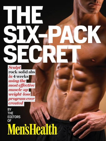 Men's Health: 6 Weeks to a 6-Pack - Sculpt Rock-Hard Abs with the Fastest Muscle-Up, Slim-Down Program Ever Created! ebook by The Editors of Men's Health,Jeff Csatari