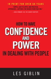 How to Have Confidence and Power In Dealing With People ebook by Les Giblin