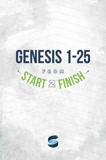 Genesis 1-25 from Start2Finish - Start2Finish Bible Studies ebook by Michael Whitworth