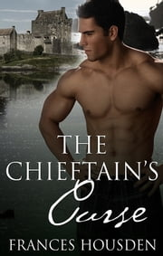The Chieftain's Curse ebook by Frances Housden
