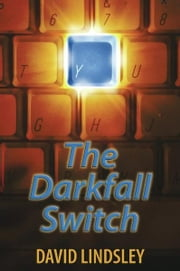The Darkfall Switch ebook by David Lindsley