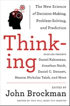 Thinking, The New Science of Decision-Making, Problem-Solving, and Prediction in Life and Markets