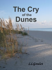 The Cry of the Dunes ebook by LL Goulet