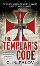 The Templar's Code ebook by Chloe M. Palov