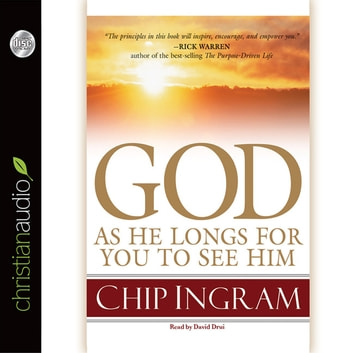God: As He Longs for you to See Him audiobook by Chip Ingram