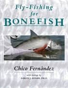 Fly-Fishing for Bonefish ebook by Chico Fernandez, Ph. J. D Adams