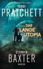 Das Lange Utopia - Lange Erde 4 - Roman ebook by Terry Pratchett, Stephen Baxter, Gerald Jung