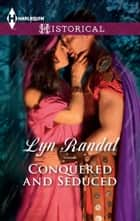 Conquered and Seduced ebook by Lyn Randal
