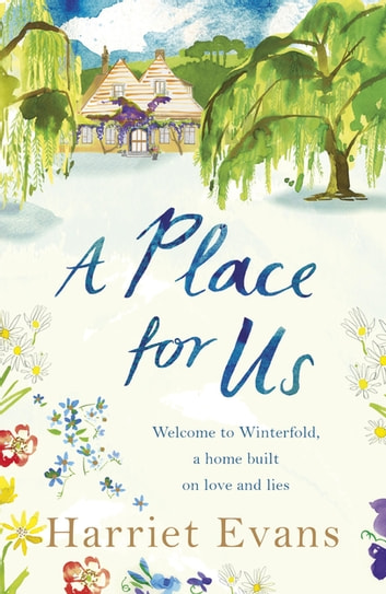 A Place for Us - An unputdownable tale of families and the torment of keeping secrets ebook by Harriet Evans
