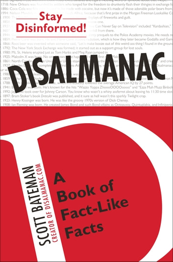 Disalmanac - A Book of Fact-Like Facts ebook by Scott Bateman