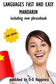 Languages Fast and Easy ~ Mandarin ebook by O-O Happiness