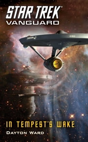 Star Trek: Vanguard: In Tempest's Wake ebook by Dayton Ward