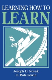 Learning How to Learn ebook by Joseph D. Novak,D. Bob Gowin,Jane Butler Kahle