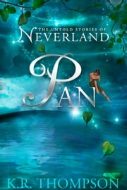 Pan - The Untold Stories of Neverland, #1 ebook by K.R. Thompson