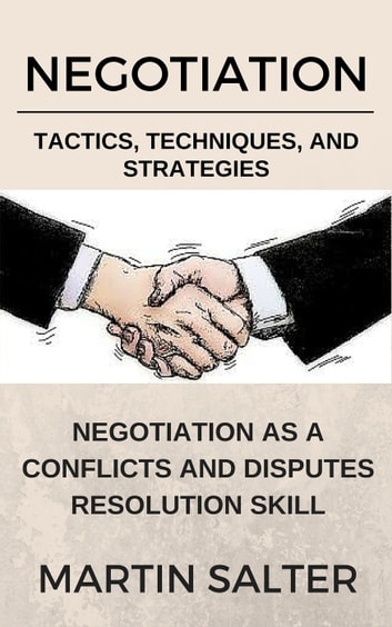 Negotiation tactics techniques and strategies negotiation as a negotiation tactics techniques and strategies negotiation as a conflicts and disputes resolution skill fandeluxe Images