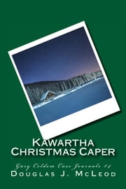 Kawartha Christmas Caper ebook by Douglas J. McLeod