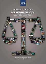 Access to Justice for the Urban Poor ebook by Asian Development Bank