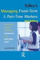Tolley's Managing Fixed-Term & Part-Time Workers ebook by Lynda Macdonald