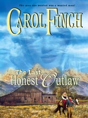 The Last Honest Outlaw ebook by Carol Finch