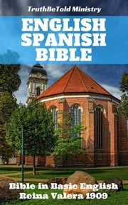 English Spanish Bible - Bible in Basic English - Reina Valera 1909 ebook by TruthBeTold Ministry, Samuel Henry Hooke, Cipriano De Valera,...