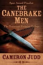 The Canebrake Men ebook by Cameron Judd